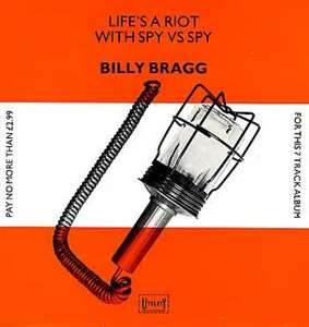 Spy Guy: Billy Bragg's first mini-LP was released in 1983, two years before the blogger met him