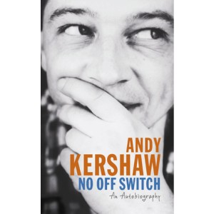 Andy-Kershaw-No-Off-Switch