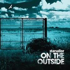 Third LP: Starsailor's On the Outside from 2005
