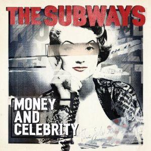 1315845918_the_subways_-_money_and_celebrity__2011_