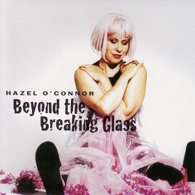 Hazel-OConnor-Beyond-The-Breaking-Glass-C1-2002-IHCD18-400x400