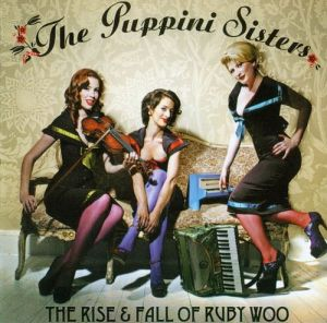 1289491494_the-puppini-sisters-the-rise-fall-of-ruby-woo-2007