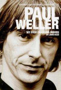 Mood Swing: John Reed's Paul Weller: My Ever Changing Moods (Omnibus Press, 1996)