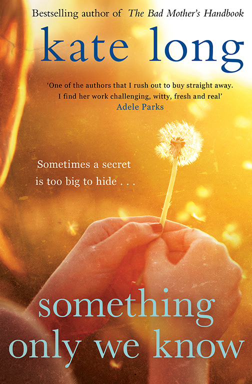 New Publication: Kate Long's Something Only We Know is out now