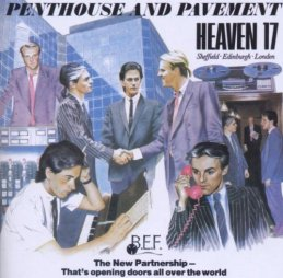 Suits You: The first Heaven 17 album, Penthouse and Pavement, from 1981