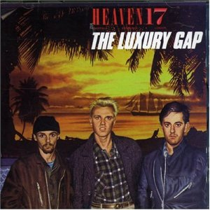 Commercial High: The second Heaven 17 album, 1983 best-seller The Luxury Gap