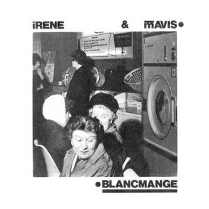 Debut EP: Blancmange's Irene & Mavis