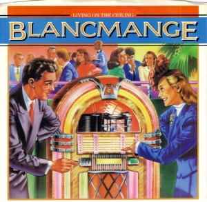 Ceiling Emotion: Blancmange's breakthrough single, Living on the Ceiling