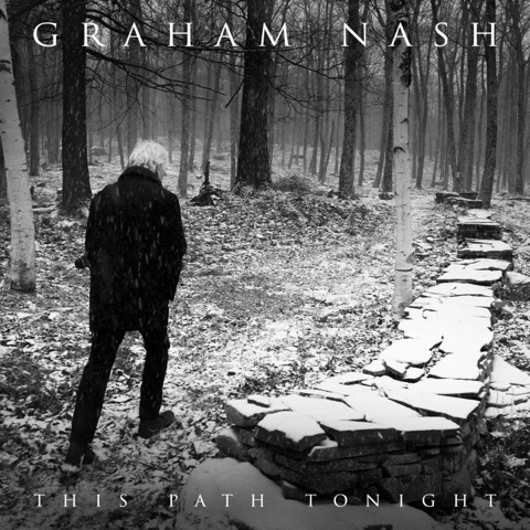 Path Finder: Graham Nash's new album, This Path Tonight