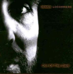 Light Saver: Dennis Locorriere's 2000 album, Out of the Dark
