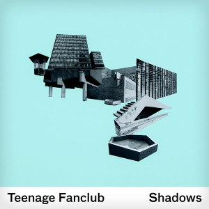 TeenageFanclubShadows