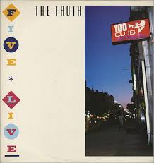 The Truth: The Five Live EP was a regular on this scribe's record player.