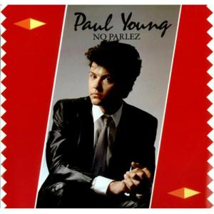 No Parlez: Paul Young's debut album, a No.1 in 1983