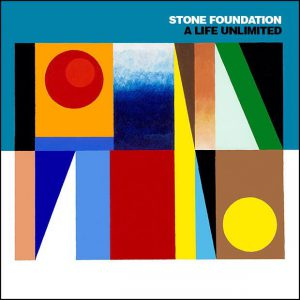 Third Album: Stone Foundation's A Life Unlimited (2015)