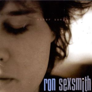 Other Songs: Ron Sexsmith's second major label album is 20 years old, but as fresh as ever.