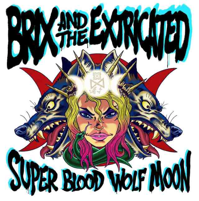 Most Recent: Super Blood Wolf Moon was the third LP from Brix and the Extricated, released in 2019